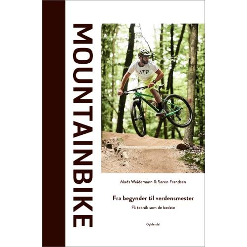 Mountainbike - Fra begynder til verdensmester - Indbundet