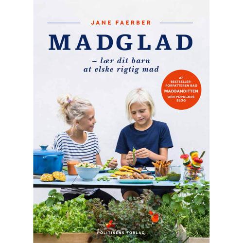 Madglad - lær dit barn at elske rigtig mad - Indbundet
