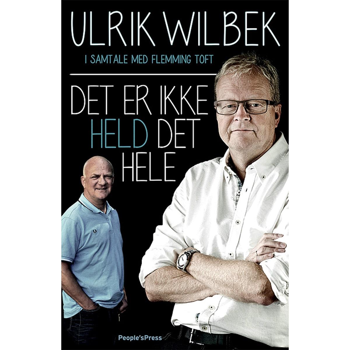 Af Ulrik Wilbek & Flemming Toft
